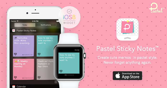 Today We've Release Pastel Sticky Notes The Most Cute Memos Apps Support for iOS 8 widget and Apple Watch!